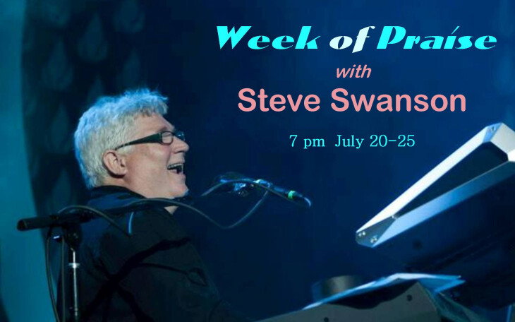 Week of Praise 2014 with Steve Swanson