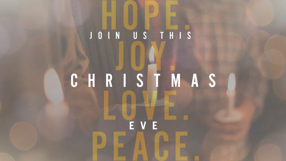 Christmas Eve Services-2, 4, 6pm