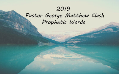 Pastor George Matthew Clash 2019 Prophetic Words